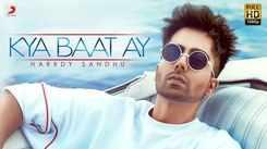 Latest Punjabi Song Kya Baat Ay Sung By Harrdy Sandhu