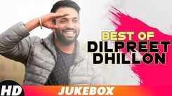 Best Of Dilpreet Dhillon   Video Mashup   Latest Punjabi Songs
