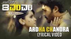 8MM Bullet | Song - Ardha Chandra (Lyrical)