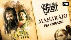 Ek Je Chhilo Raja | Song - Maharajo