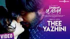 Vanjagar Ulagam   Song - Thee Yazhini