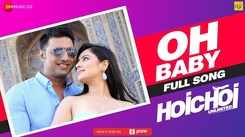Hoichoi Unlimited | Song - Oh Baby