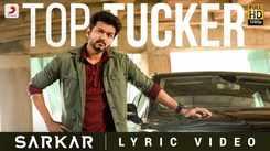 Sarkar   Song - Top Tucker (Lyrical)