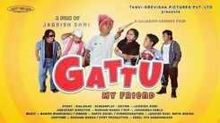 Gattu My Friend - Official Trailer