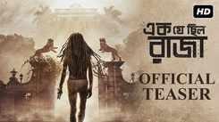 Ek Je Chhilo Raja - Official Teaser