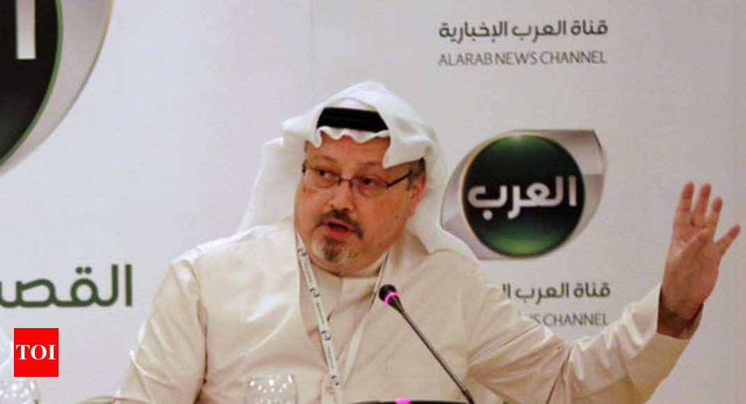 Amid scepticism, Saudi official provides another version of Jamal Khashoggi death - Times of India