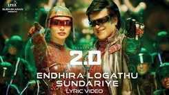 2.0   Song - Endhira Logathu Sundariye (Lyrical)