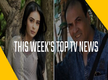 This week's Top TV news