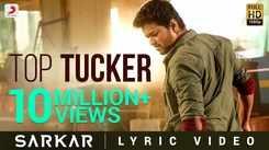 Sarkar   Song - Top Tucker (Lyrical Video)
