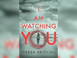 'I Am Watching You' by Teresa Driscoll is an intriguing thriller