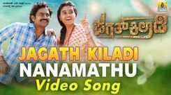Jagath Kiladi | Song - Nanamathu