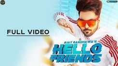 Latest Punjabi Song Hello Friends Sung By B Jay Randhawa