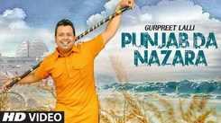Latest Punjabi Song Punjab Da Nazara Sung By Gurpreet Lalli