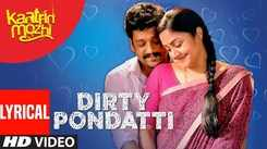 Kaatrin Mozhi   Song - Dirty Pondatti (Lyrical)