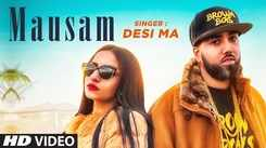 Latest Punjabi Song Mausam Sung By Desi Ma