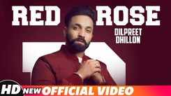 Latest Punjabi Song Red Rose Sung By Dilpreet Dhillon