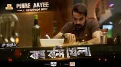 Bagh Bandi Khela | Song - Phire Aayee