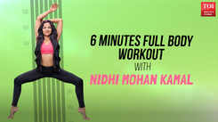 6 minutes full body workout with Nidhi Mohan Kamal