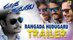 Rangada Hudugaru - Official Trailer