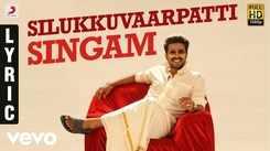Silukkuvarupatti Singam - Title Track (Lyrical)
