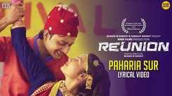 Reunion | Song - Paharia Sur (Lyrical)