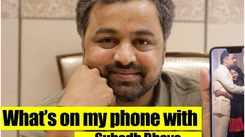 What's on my phone with Tula Pahate Re's Subodh Bhave