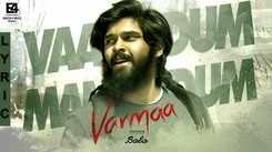 Varmaa   Song - Vaanodum Mannodum (Lyrical)