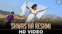 Ganu | Song - Shwas Ha Reshmi