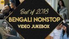 Non Stop Bengali Songs | Video Jukebox | Best Of 2018