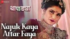 Thapadya | Song - Najuk Kaya Attar Faya