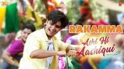 Ashi Hi Aashiqui | Song - Rakamma