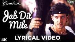 Yaadein | Song - Jab Dil Mile (Lyrical)