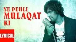 Latest Hindi Song Ye (Lyrical) Pehli Mulaqat Ki Sung By Sonu Nigam