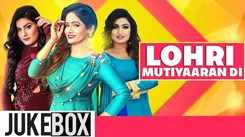Lohri Mutiyaaran Di - Lohri Special Video Jukebox