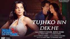 Pagal Kar Diya Toone | Song - Tujhko Bin Dekhe