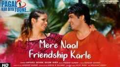 Pagal Kar Diya Toone | Song - Mere Naal Friendship Karle