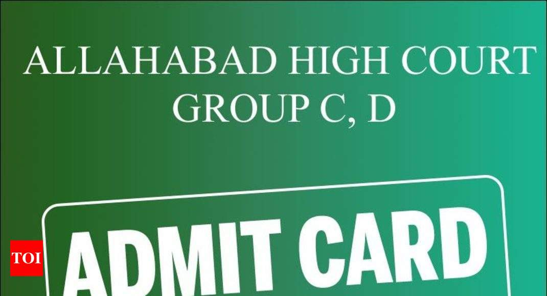 Allahabad High Court Group C, D Admit Card 2019 released; download here