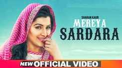 Latest Punjabi Song Mereya Sardara Sung By Sharan Kaur