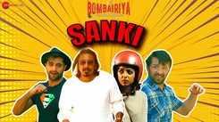Bombairiya | Song Promo - Sanki