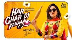 Latest Punjabi Song Har Ghar Di Kahaani Sung By Tanishq Kaur Featuring Rahul Jungral