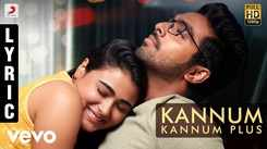 100% Kaadhal   Song - Kannum Kannum(Lyrical)
