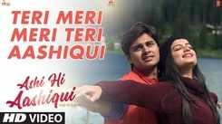 Ashi Hi Aashiqui | Song - Teri Meri Meri Teri Aashiqui
