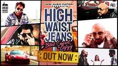 Latest Punjabi Song High Waist Jeans Sung By Bilal Saeed