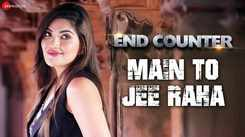 End Counter | Song - Main To Jee Raha