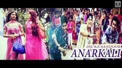 Chhappan Bhai | Song - Dil Ka Sandook Anarkali