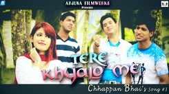 Chhappan Bhai | Song - Tere Khyalo Me