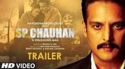 SP Chauhan: A Struggling Man - Official Trailer