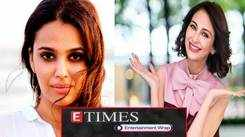 Swara Bhasker claims she was sexually harassed by a director; 'Bhabi Ji Ghar Pe Hain' famed Saumya Tandon welcomes baby boy, and more…