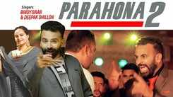 Latest Punjabi Song Parahona 2 Sung By Bindy Brar and Deepak Dhillon