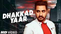 Latest Punjabi Song Dhakkad Yaar Sung By Manpreet Hundal